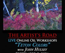 """Online Oil Painting Workshop, """"Teton Colours"""", with John Hulsey"""