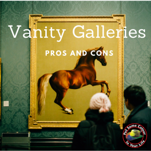 art marketing tip vanity Galleries pros and cons