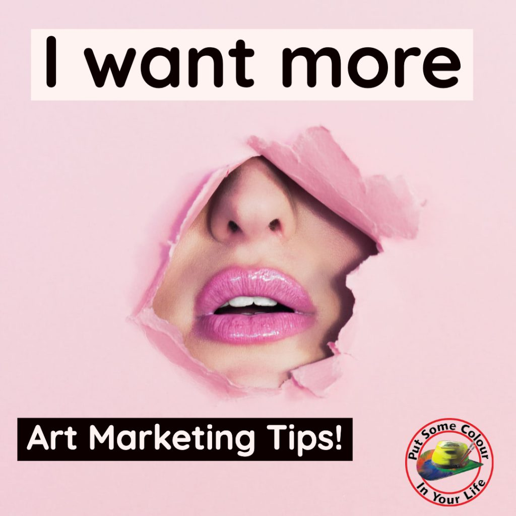 Colour in Your Life I want More Art Marketing tips