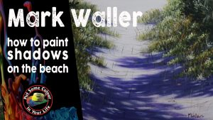 how to paint shadows on the beach with Mark Waller